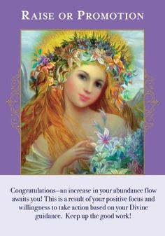 The Angels of Abundance have shown you this card as a sign that it may be time to ask for a raise or a promotion. Or perhaps you will soon receive one without having to ask.  https://www.healyourlife.com/oracle-cards/simple-reading/20372