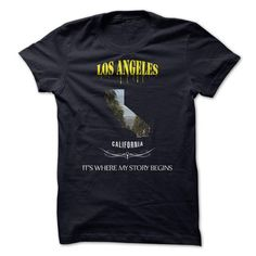 LOS ANGELES its where my story begin! T-Shirts, Hoodies (19.95$ ==► Shopping Now to order this Shirt!)