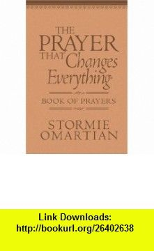 The Prayer That Changes Everything� Book of Prayers The Hidden Power of Praising God (Power of a Praying) (9780736922074) Stormie Omartian , ISBN-10: 0736922075  , ISBN-13: 978-0736922074 ,  , tutorials , pdf , ebook , torrent , downloads , rapidshare , filesonic , hotfile , megaupload , fileserve