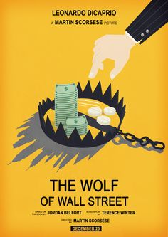 """A minimalist poster of the Martin Scorsese's movie """" The Wolf of Wall Street """" Terence Winter, Leonardo Dicaprio Movies, Poster Minimalista, Wolf Of Wall Street, Minimal Poster, The Best Films, Alternative Movie Posters, Martin Scorsese, Film Posters"""