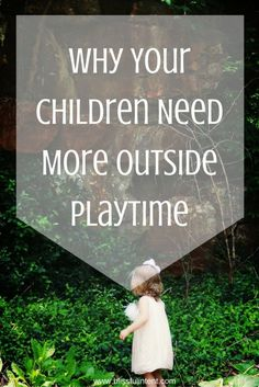 Your children need more outside playtime and here's why!
