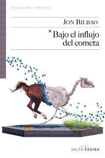 Bilbao, Jon: Bajo el influjo del cometa. Salto de página, 2011 ★★★★✰
