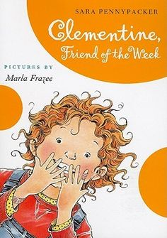 Clementine, Friend of the Week by Sara Pennypacker with illustrations by Marla Frazee. Book Four (and my favorite) in the Clementine series.