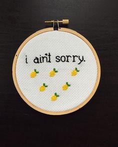 """I Ain't Sorry"" Beyonce Lemonade Cross Stitch Embroidery Piece Cross Stitch Art, Cross Stitching, Cross Stitch Embroidery, Cross Stitch Patterns, I Aint Sorry Beyonce, Modern Embroidery, Needlepoint, Needlework, Crafty"