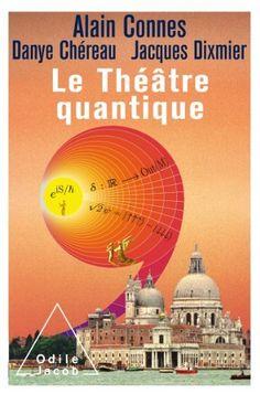 Le théâtre quantique de Alain Connes, http://www.amazon.fr/dp/2738129838/ref=cm_sw_r_pi_dp_3WBOrb0Q8993R