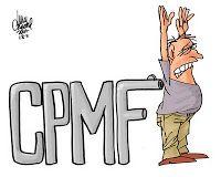 Folha do Sul - Blog do Paulão no ar desde 15/4/2012: Governo desiste de recriar a CPMF