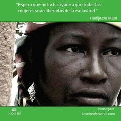 """""""Espero que mi lucha ayude a que todas las mujeres sean liberadas de la esclavitud"""" #HadijatouMani  #Motivacion #Lujo #Vida #Finanzas #Metas #Objetivos #Emprendimiento #Frases #Emprendedores #Lideres #Equipo #Exito #InspiracionDiaria #FraseDelDia #Trabajo #Pasión #TrabajoDuro #EstiloDeVida #Felicidad #Inspiracion #Libertad #Amor #FelizViernes #FF #España #World #frases #Success #Riqueza"""