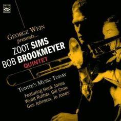 Zoot SIMS - Bob BROOKMEYER Quintet - Tonite's Music Today
