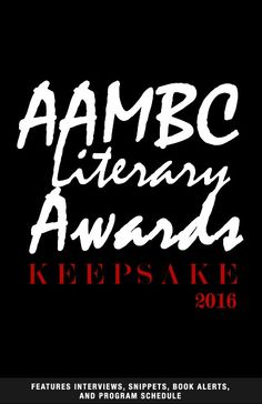 The 2016 AAMBC Awards keepsake book will feature our honorees, exclusive interviews, snippets of some of today's hottest releases, and an original short story, and more. Each VIP guest at the awards will go home with their very own personal copy. #AAMBCAwards #blackfiction #litish #WeRead