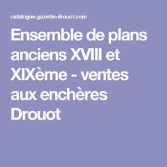 Ensemble de plans anciens XVIII et XIXème  - ventes aux enchères Drouot