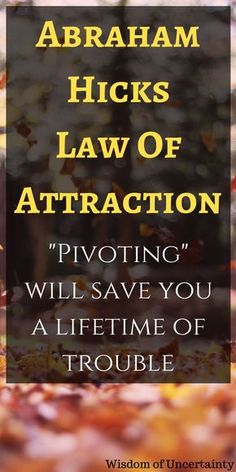 """Learn how to use a simple technique called pivoting to manifest faster, as described in Abraham Hicks' book, """"Money and the Law Of Attraction."""""""