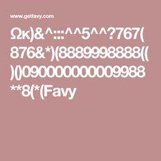Ωκ)&^:::^^5^^?767(876&*)(8889998888(()()090000000009988**8(*(Favy