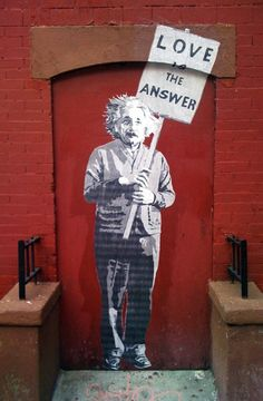 Love is the Answer. #Banksy #Einstein #Art #Truth great words about love