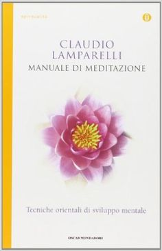 Manuale di meditazione: Amazon.it: Claudio Lamparelli: Libri
