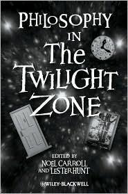 Philosophy in The Twilight Zone, Noel Carroll,