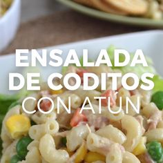 Ensalada de coditos con atún - Snore Tutorial and Ideas Authentic Mexican Recipes, Mexican Food Recipes, Cheesy Recipes, Pasta Recipes, Cooking Recipes, Healthy Meal Prep, Healthy Eating, Healthy Recipes, Comida Diy