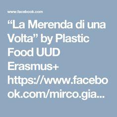 """La Merenda di una Volta"" by Plastic Food UUD Erasmus+ https://www.facebook.com/mirco.giammarioli/posts/1739942322933613?pnref=story"