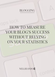 How To Measure a Blog's Success Without The Numbers - Your blog is successful, and you shouldn't let the numbers tell you otherwise. Measure your success in these other ways!