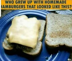 Who grew up with homemade hamburgers that looked like this? (Sad, but true. Retro Recipes, Ethnic Recipes, 80s Food, Penny Candy, Homemade Hamburgers, Bread Toast, Cheese Toast, Kids Growing Up, Good Ole