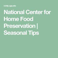 National Center for Home Food Preservation | Seasonal Tips