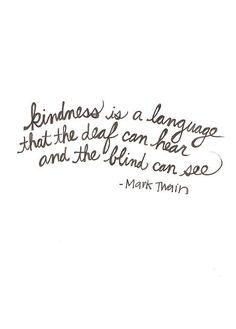 kindness is what this world needs...