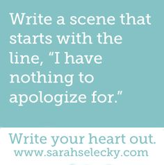 """Creative writing activity: """"I have nothing to apologize for. Poetry Prompts, Daily Writing Prompts, Dialogue Prompts, Creative Writing Prompts, Story Prompts, Writing Advice, Writing Resources, Writing Help, Writing A Book"""