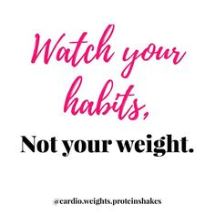 Healthy habits are much more important than the number you see on the scale!!..