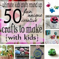 Recipes, Projects & More - Ultimate Kids Crafts Round Up: 50 Crafts to Make with Kids