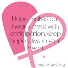 Hope keeps our hearts beating.