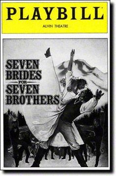 Seven Brides for Seven Brothers Playbill Covers on Broadway - Information, Cast, Crew, Synopsis and Photos - Playbill Vault 1982 musical based on the 1954 film Only lasted for 5 performances Broadway Plays, Broadway Theatre, Broadway Shows, Musicals Broadway, Broadway Posters, Broadway Tickets, Theatre Nerds, Music Theater, Acting Tips