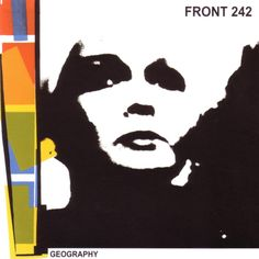 Front 242 - Geography (LP) Ltd Colored ( Blue or Red)Vinyl incluced CD Front 242, 80s Album Covers, Music Covers, Punk Poster, Body To Body, Joy Division, Music Images, Sound & Vision, Alternative Music