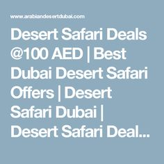 Desert Safari Deals @100 AED | Best Dubai Desert Safari Offers | Desert Safari Dubai | Desert Safari Deals | Dubai City Tour | Desert Safari