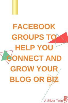 Facebook Blogging & Business Groups to Grow Your Blog | A Silver Twig