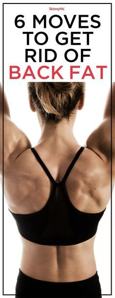 6 Moves To Get Rid Of Back Fat - Try it today!