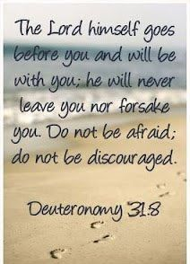 Bible Verses About Faith: the lord himself goes before you and will be with you he will never leave you not forsake you, do not be discouragedDeuteronomy Great Quotes, Quotes To Live By, Me Quotes, Inspirational Quotes, Irish Quotes, Motivational, Favorite Bible Verses, Favorite Quotes, Cool Words