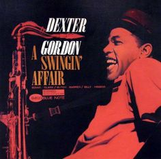 "Dexter Gordon - ""A Swingin' Affair"" - Blue Note Records"
