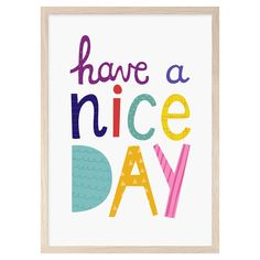 Have a Nice Day Free Printable Art Print. Great art print for the kids room or nursery.