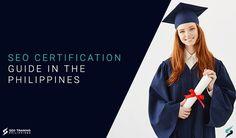 SEO Certification Guide in the Philippines Seo Site, Seo Specialist, Seo Training, Seo Tools, Local Seo, Portfolio Website, Training Programs, Philippines, Certificate