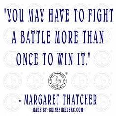 Success Regardless of Circumstances, SRC, Be Inspired, Quotes To Live By, the best you, inspiration, Motivation, inspirational quotes, motivational quotes,inspire, inspired, Margaret Thatcher,
