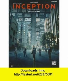 Inception -- Movie Selections Piano Solos (9780739075753) Alfred Publishing Staff , ISBN-10: 0739075756  , ISBN-13: 978-0739075753 ,  , tutorials , pdf , ebook , torrent , downloads , rapidshare , filesonic , hotfile , megaupload , fileserve