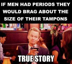 If men had periods they would brag about the size of their tampons. True story. Funny Picture Dump Of The Day – 61 Pics
