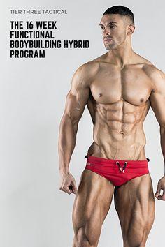 THE 16 WEEK FUNCTIONAL BODYBUILDING HYBRID PROGRAM