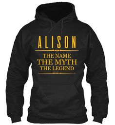 Alison The Name The Legend Black Sweatshirt Front