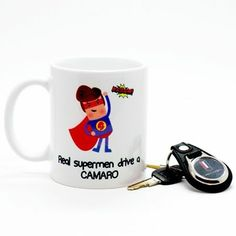 "Camaro mug. "" Real supermen drive a camaro"" :)"
