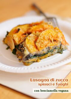 Lasagna vegana con zucca, spinaci e funghi ~ fiordizucca - cibo, ricette, viaggi, travel, recipes, food, italian and international