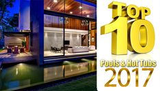 4f221e9fdd2 PoolAndSpa.com Announces the Top 10 Awards For Swimming Pools And Hot Tubs  For 2017