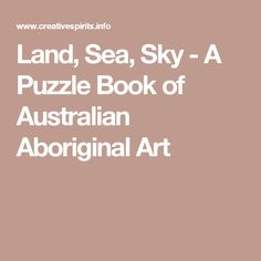 Land, Sea, Sky - A Puzzle Book of Australian Aboriginal Art