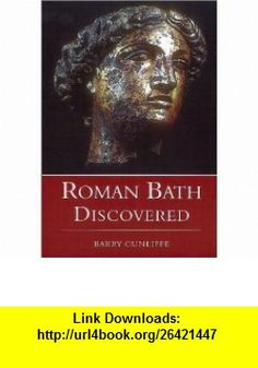 Roman Bath Discovered (9780752419022) Barry Cunliffe , ISBN-10: 0752419021  , ISBN-13: 978-0752419022 ,  , tutorials , pdf , ebook , torrent , downloads , rapidshare , filesonic , hotfile , megaupload , fileserve