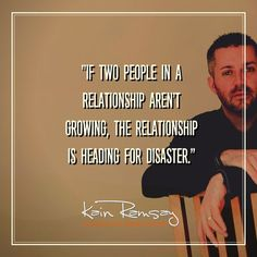 A relationship requires both people to be growing as individuals and growing together.
