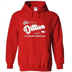 Its a Dillion Thing, You Wouldnt Understand !! Name, Hoodie, t shirt, hoodies, shirts - #shirt outfit #zip up hoodie